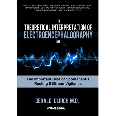 Theoretical Interpretation Of Electroencephalography (EEG) by Gerald Ulrich, MD (front cover)