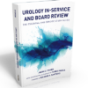 Urology In-Service and Board Review – The Essential and Concise Study Guide book
